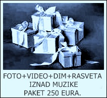 FOTO+VIDEO+DIM+RASVETA IZNAD MUZIKE PAKET 250 EURA.